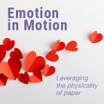 Emotion in Motion: Leveraging the Physicality of Paper