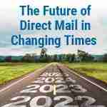 The Future of Direct Mail in Changing Times